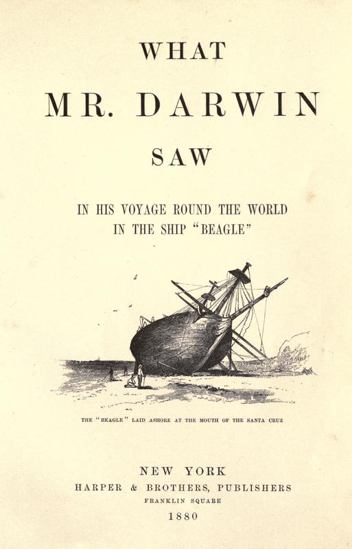 "'What Mr. Darwin Saw in His Voyage Round the World in the Ship ""Beagle""' (1880)"